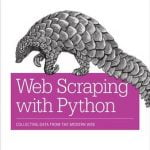 Web Scraping with Python Collecting Data from the Modern Web