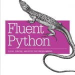Fluent Python Clear, Concise, and Effective Programming